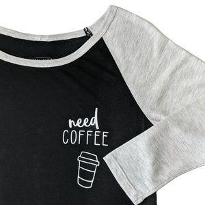 3/$15 Mighty Fine Need Coffee Raglan ¾ Sleeve Tee